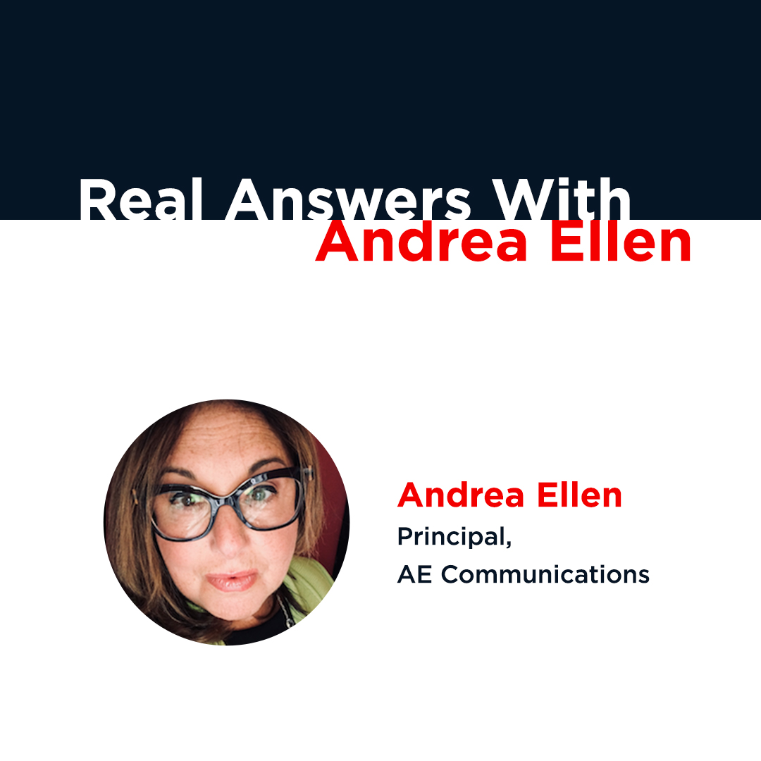 Real Answers With Andrea Ellen, Principal at AE Communications